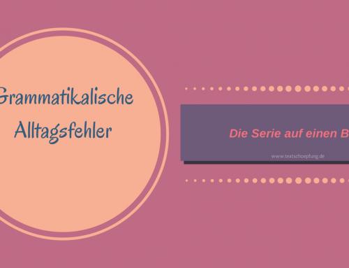 Grammatikalische Alltagsfehler: die komplette Serie auf einen Blick