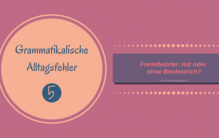 Anzeigebild zum Blogbeitrag über Bindestriche in Fügungen mit Fremdwörtern